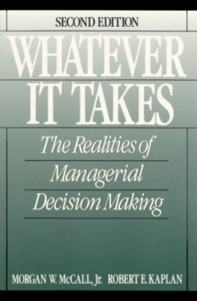 Whatever it Takes : The Realities of Managerial Decision Making, Paperback