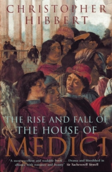The Rise and Fall of the House of Medici, Paperback