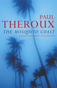 The Mosquito Coast, Paperback Book