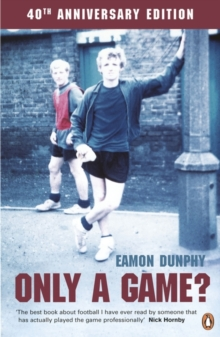 Only a Game? : The Diary of a Professional Footballer, Paperback
