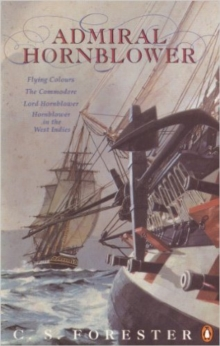 "Admiral Hornblower : Flying Colours, the Commodore, Lord Hornblower, Hornblower in the West Indies ""Flying Colours""; The ""Commodore""; ""Lord Hornblower""; ""Hornblower In the West Indies"", Paperback"