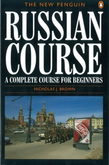 The New Penguin Russian Course : A Complete Course for Beginners, Paperback