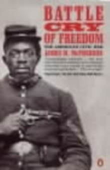 Battle Cry of Freedom : The Civil War Era, Paperback