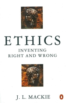 Ethics : Inventing Right and Wrong, Paperback