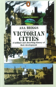 Victorian Cities : Manchester, Leeds, Birmingham, Middlesbrough, Melbourne, London, Paperback