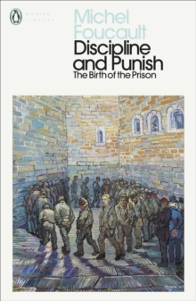 Discipline and Punish : The Birth of the Prison, Paperback