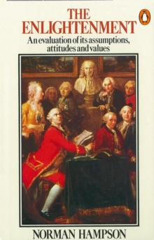 The Enlightenment : An Evaluation of Its Assumptions, Attitudes and Values, Paperback