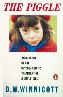 The Piggle : An Account of the Psychoanalytic Treatment of a Little Girl, Paperback