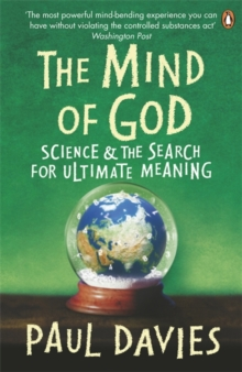 The Mind of God : Science and the Search for Ultimate Meaning, Paperback Book