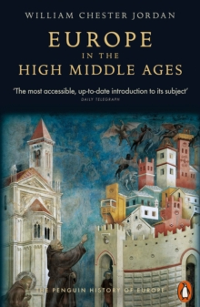 Europe in the High Middle Ages : The Penguin History of Europe v. 3, Paperback