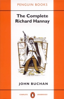 "The Complete Richard Hannay : ""The Thirty-Nine Steps"",""Greenmantle"",""Mr Standfast"",""The Three Hostages"",""The Island of Sheep"", Paperback"