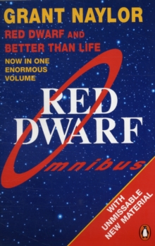 Red Dwarf Omnibus : Red Dwarf: Infinity Welcomes Careful Drivers & Better Than Life Infinity Welcomes Careful Drivers AND Better Than Life, Paperback