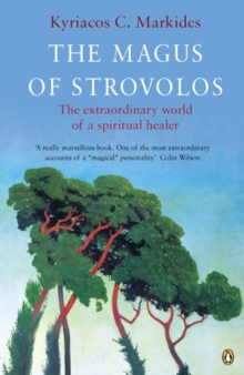 The Magus of Strovolos : The Extraordinary World of a Spiritual Healer, Paperback