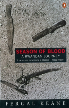 Season of Blood : A Rwandan Journey, Paperback