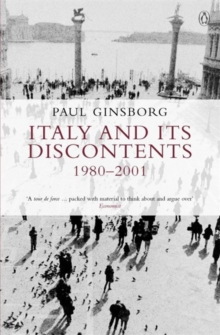 Italy and Its Discontents 1980-2001 : Family, Civil Society, State, Paperback