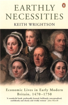 Earthly Necessities : Economic Lives in Early Modern Britain, 1470-1750, Paperback