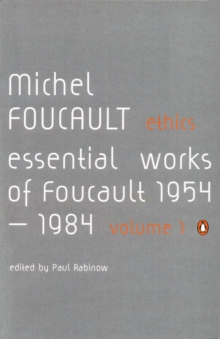 Ethics : Subjectivity and Truth: Essential Works of Michel Foucault 1954-1984 v. 1, Paperback Book