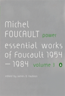 Power : The Essential Works of Michel Foucault 1954-1984 Vol. 3, Paperback Book