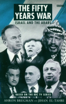 The Fifty Years War : Israel and the Arabs, Paperback