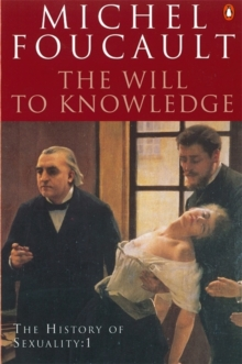 The History of Sexuality : The Will to Knowledge The Will to Knowledge v. 1, Paperback