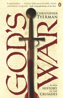 God's War : A New History of the Crusades, Paperback
