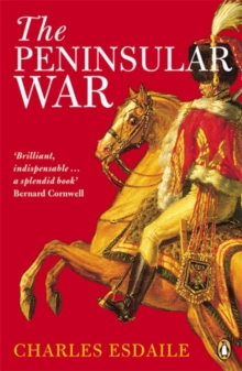 The Peninsular War : A New History, Paperback