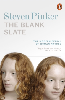 The Blank Slate : The Modern Denial of Human Nature, Paperback