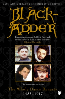 """Blackadder"" : The Whole Damn Dynasty, Paperback"
