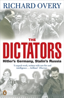 The Dictators : Hitler's Germany and Stalin's Russia, Paperback