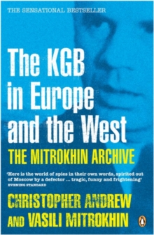 The Mitrokhin Archive : The KGB in Europe and the West, Paperback Book