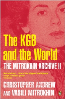 The Mitrokhin Archive II : The KGB in the World, Paperback