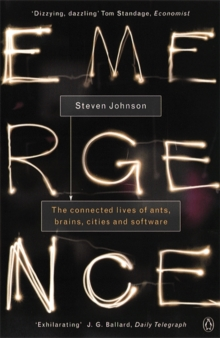 Emergence : The Connected Lives of Ants, Brains, Cities and Software, Paperback Book