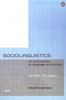 Sociolinguistics : An Introduction to Language and Society, Paperback