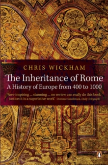 The Inheritance of Rome : A History of Europe from 400 to 1000, Paperback