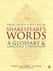 Shakespeare's Words : A Glossary and Language Companion, Paperback