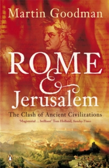 Rome and Jerusalem : The Clash of Ancient Civilizations, Paperback Book