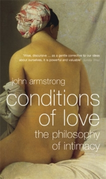 Conditions of Love : The Philosophy of Intimacy, Paperback