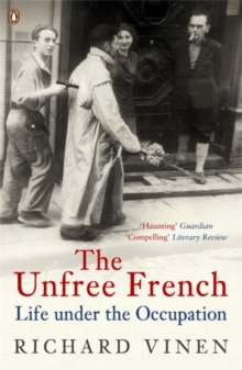 The Unfree French : Life Under the Occupation, Paperback