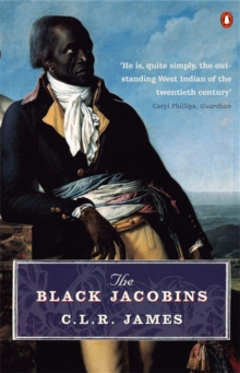 The Black Jacobins : Toussaint L'Ouverture and the San Domingo Revolution, Paperback