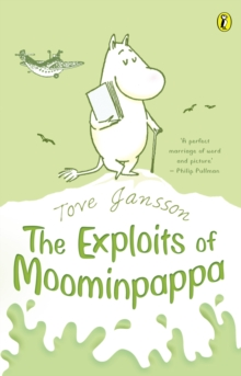 The Exploits of Moominpappa : Described by Himself, Paperback
