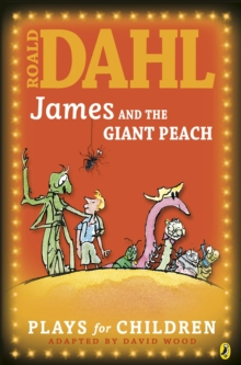 James and the Giant Peach : A Play Play, Paperback
