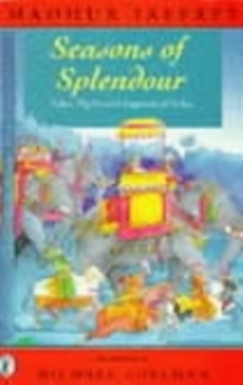 Seasons of Splendour : Tales, Myths and Legends of India, Paperback Book