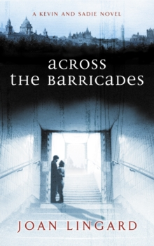 Across the Barricades : A Kevin and Sadie Story, Paperback
