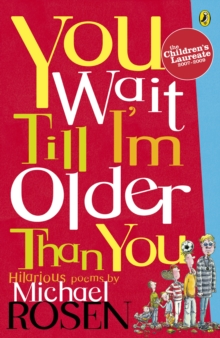 You Wait Till I'm Older Than You!, Paperback Book