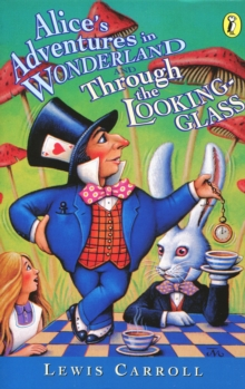 Alice's Adventures in Wonderland & Through the Looking Glass : AND Through the Looking Glass, Paperback