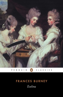 Evelina : or, The History of a Young Lady's Entrance into the World Or the History of a Young Lady's Entrance into the World, Paperback