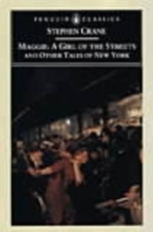 Maggie : A Girl of the Streets and Other Tales of New York, Paperback