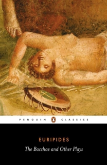 The Bacchae And Other Plays, The/,, Paperback Book