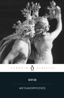 The Metamorphoses : A New Verse Translation a New Verse Translation, Paperback
