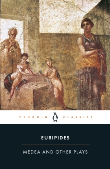 "Medea and Other Plays : Medea/ Alcestis/The Children of Heracles/ Hippolytus ""Alcestis"", ""Children of Heracles"", ""Hippolytus"", Paperback"